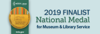 2019 Finalist National Medal for Museum & Library Service